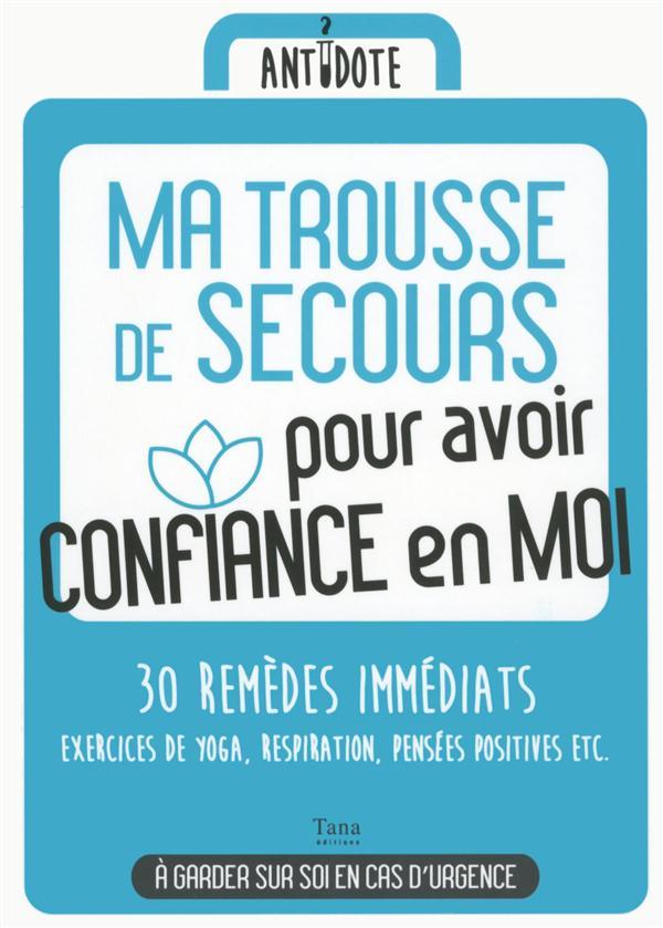 MA TROUSSE DE SECOURS POUR AVOIR CONFIANCE EN MOI