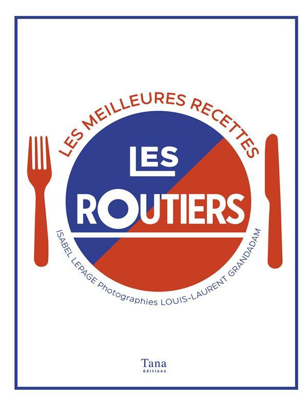 LES ROUTIERS - LES MEILLEURES RECETTES