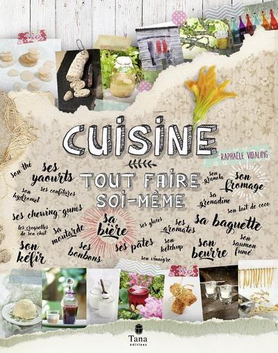 CUISINE : TOUT FAIRE SOI-MEME