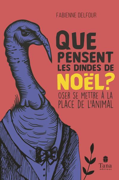 QUE PENSENT LES DINDES DE NOEL ? OSER SE METTRE A LA PLACE DE L'ANIMAL