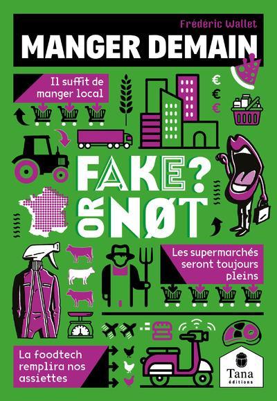FAKE OR NOT - MANGER DEMAIN