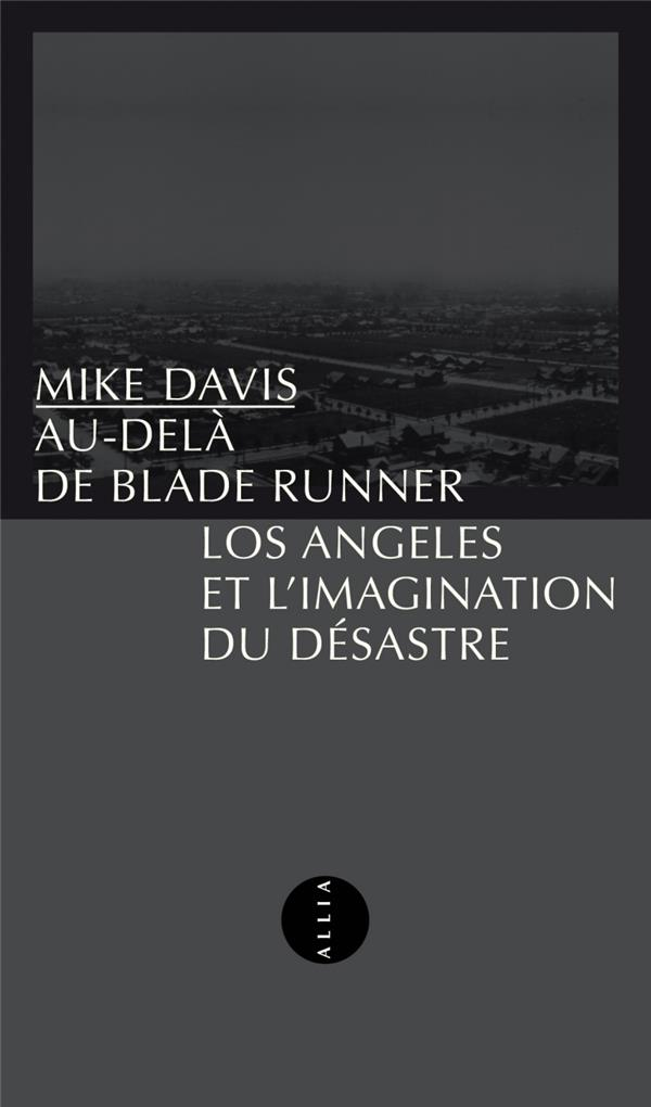 AU-DELA DE BLADE RUNNER - LOS ANGELES ET L'IMAGINATION DU DE