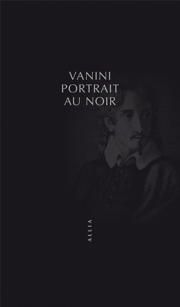 VANINI, PORTRAIT AU NOIR