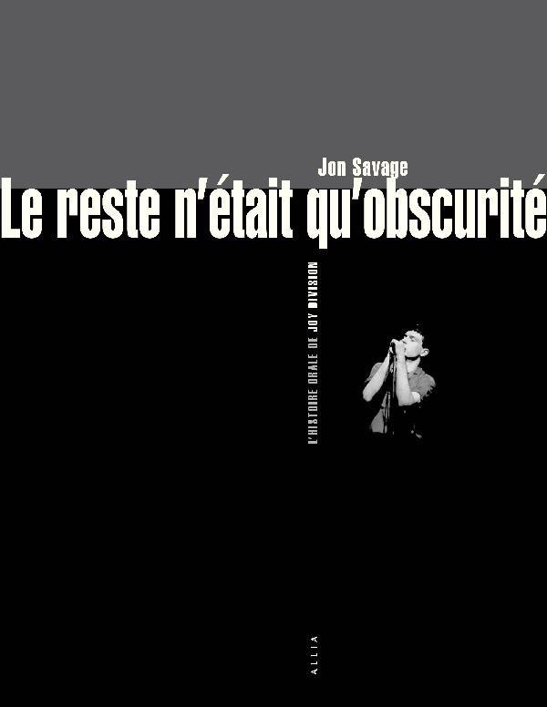LE RESTE N ETAIT QU OBSCURITE - L HISTOIRE ORALE DE JOY DIVI