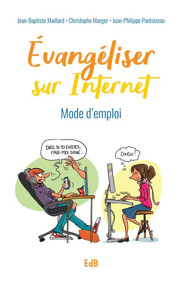 EVANGELISER SUR INTERNET, MODE D'EMPLOI