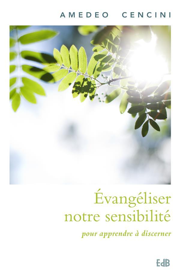 EVANGELISER NOTRE SENSIBILITE POUR APPRENDRE A DISCERNER