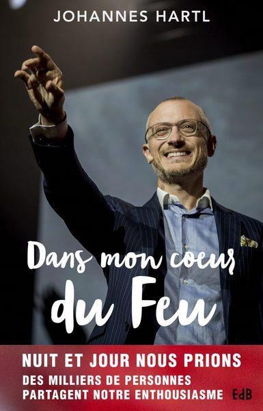 DANS MON COEUR DE FEU. MON PASSIONNANT VOYAGE AU PAYS DE LA PRIERE