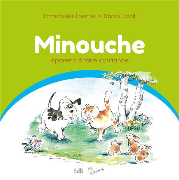 MINOUCHE TOME 2 : APPREND A FAIRE CONFIANCE