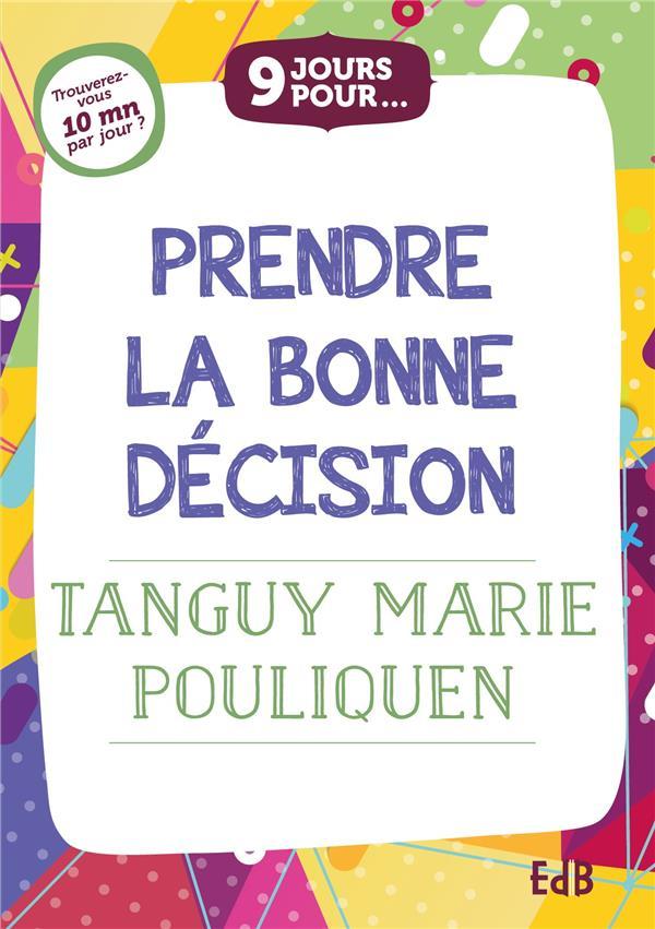 9 JOURS POUR PRENDRE LA BONNE DECISION