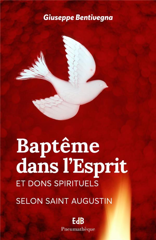 BAPTEME DANS L ESPRIT ET DONS SPIRITUELS SELON SAINT AUGUSTIN