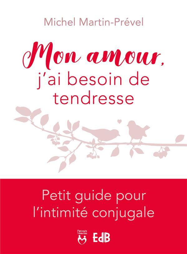 MON AMOUR J'AI BESOIN DE TENDRESSE