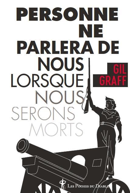 PERSONNE NE PARLERA DE NOUS LORSQUE NOUS SERONS MORTS