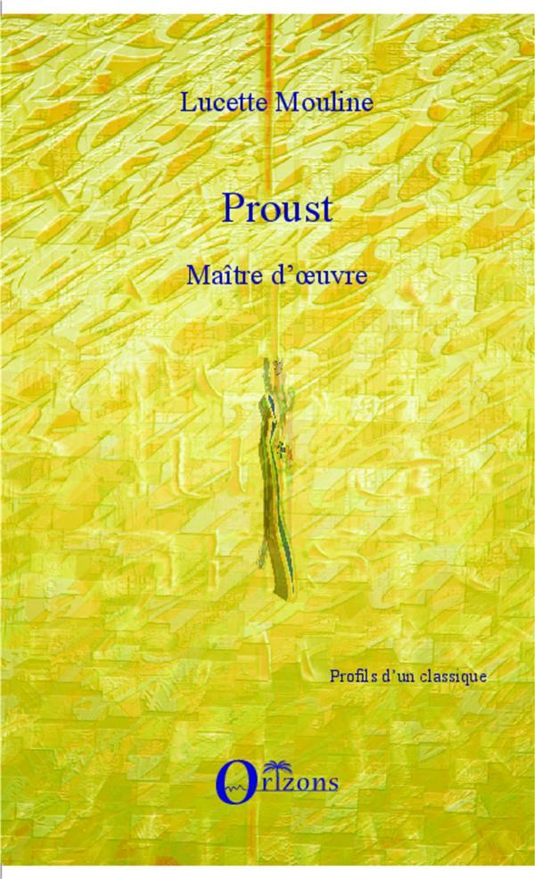 PROUST - MAITRE D'OEUVRE