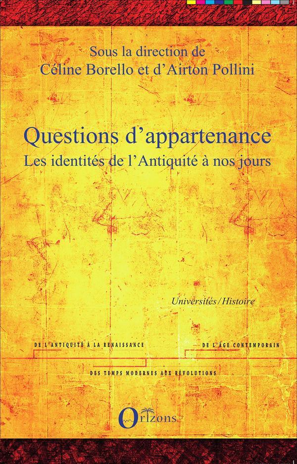 QUESTIONS D'APPARTENANCE - LES IDENTITES DE L'ANTIQUITE A NOS JOURS