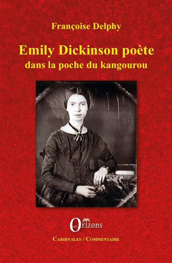 EMILY DICKINSON POETE - DANS LA POCHE DU KANGOUROU