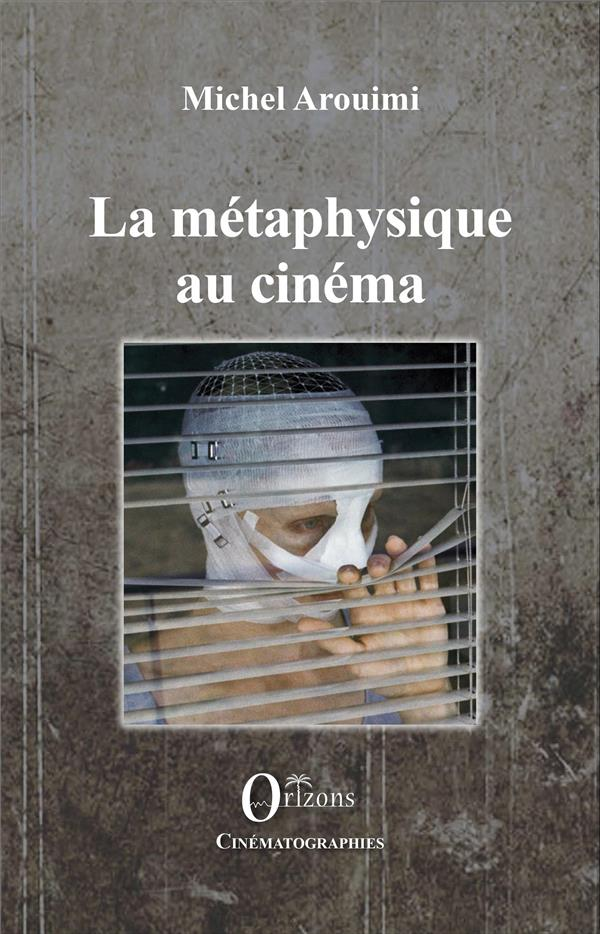 LA METAPHYSIQUE AU CINEMA