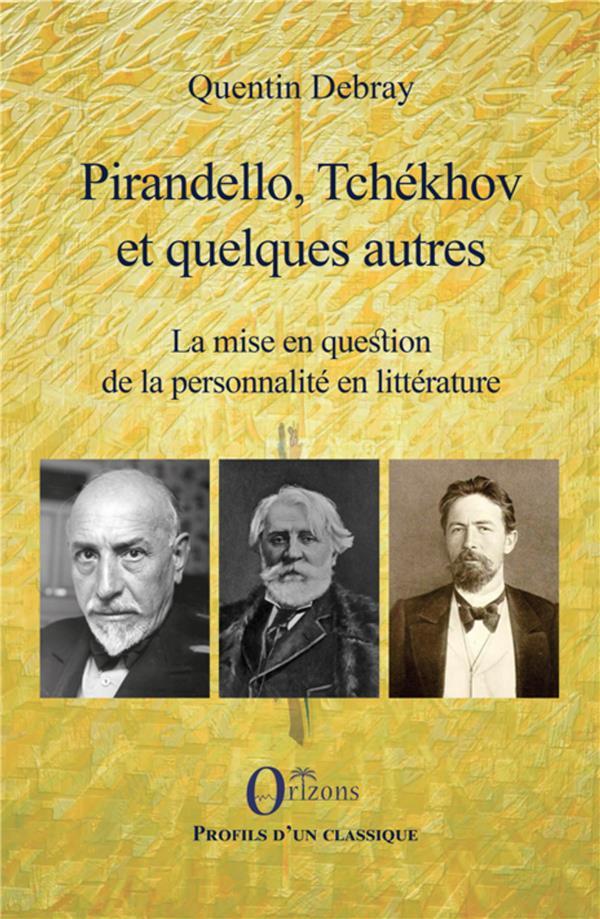 PIRANDELLO, TCHEKHOV ET QUELQUES AUTRES - LA MISE EN QUESTION DE LA PERSONNALITE EN LITTERATURE