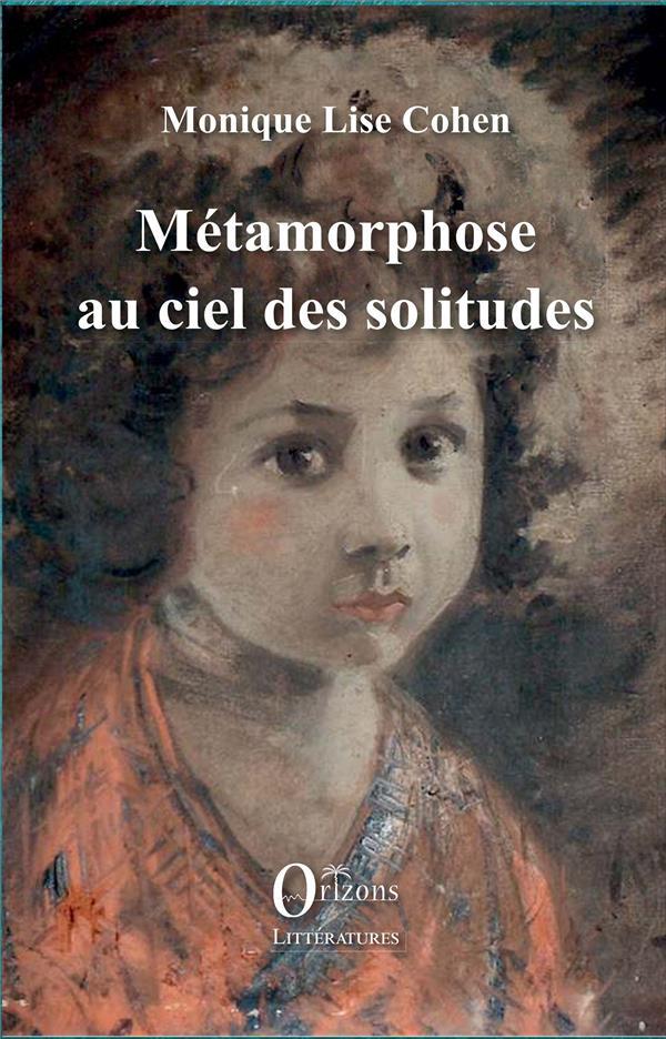 METAMORPHOSE AU CIEL DES SOLITUDES