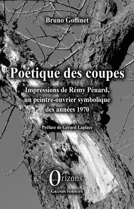 POETIQUE DES COUPES - IMPRESSIONS DE REMY PENARD, UN PEINTRE-OUVRIER SYMBOLIQUE DES ANNEES 1970