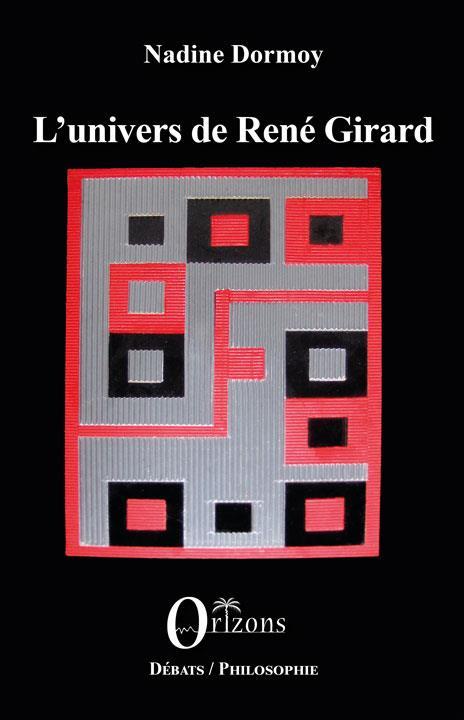 L'UNIVERS DE RENE GIRARD - ENTRETIENS
