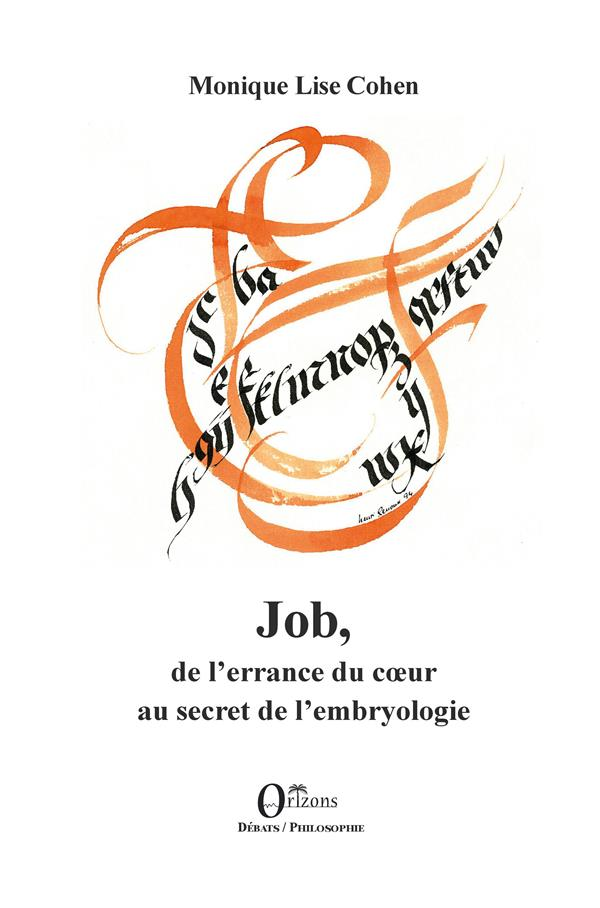JOB, DE L'ERRANCE DU COEUR AU SECRET DE L'EMBRYOLOGIE