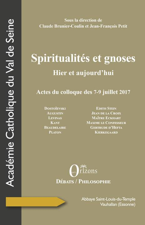 SPIRITUALITES ET GNOSES - HIER ET AUJOURD'HUI - ACTES DU COLLOQUE DES 7-9 JUILLET 2017