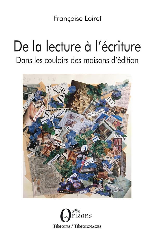 DE LA LECTURE A L'ECRITURE - DANS LES COULOIRS DES MAISONS D'EDITIONS