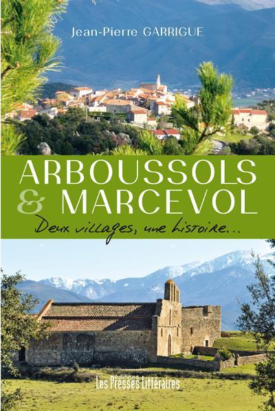 ARBOUSSOLS & MARCEVOL DEUX VILLAGES, UNE HISTOIRE...