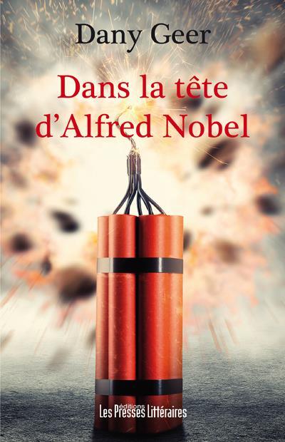 DANS LA TETE D'ALFRED NOBEL