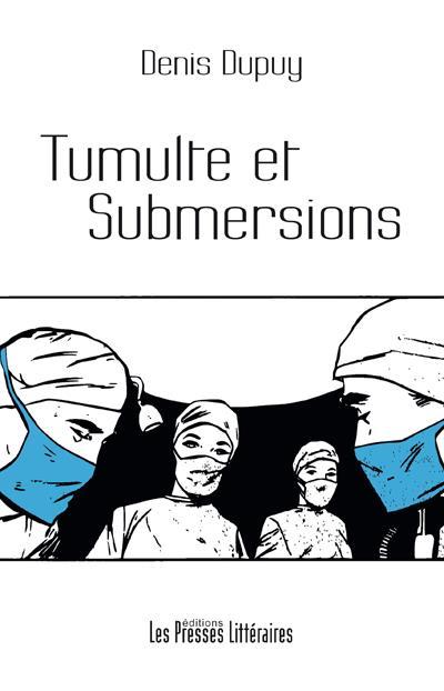 TUMULTE ET SUBMERSIONS
