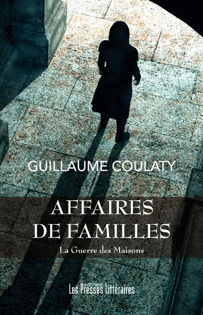 AFFAIRES DE FAMILLES - LA GUERRE DES MAISONS