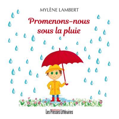 PROMENONS-NOUS SOUS LA PLUIE