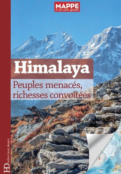HIMALAYA. PEUPLES MENACES, RICHESSES CONVOITEES