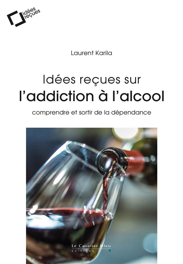 IDEES RECUES SUR L'ADDICTION A L'ALCOOL
