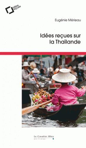 IDEES RECUES SUR LA THAILANDE
