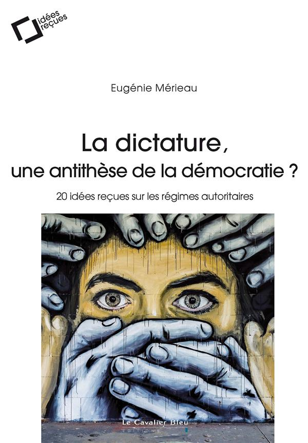 IDEES RECUES SUR LA DICTATURE