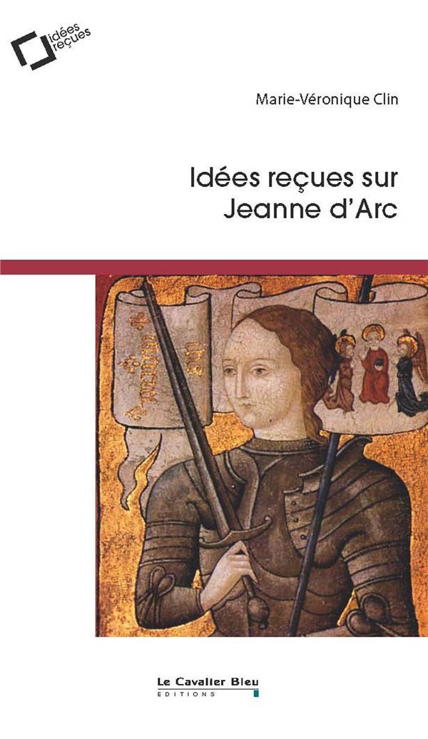 IDEES RECUES SUR JEANNE D'ARC