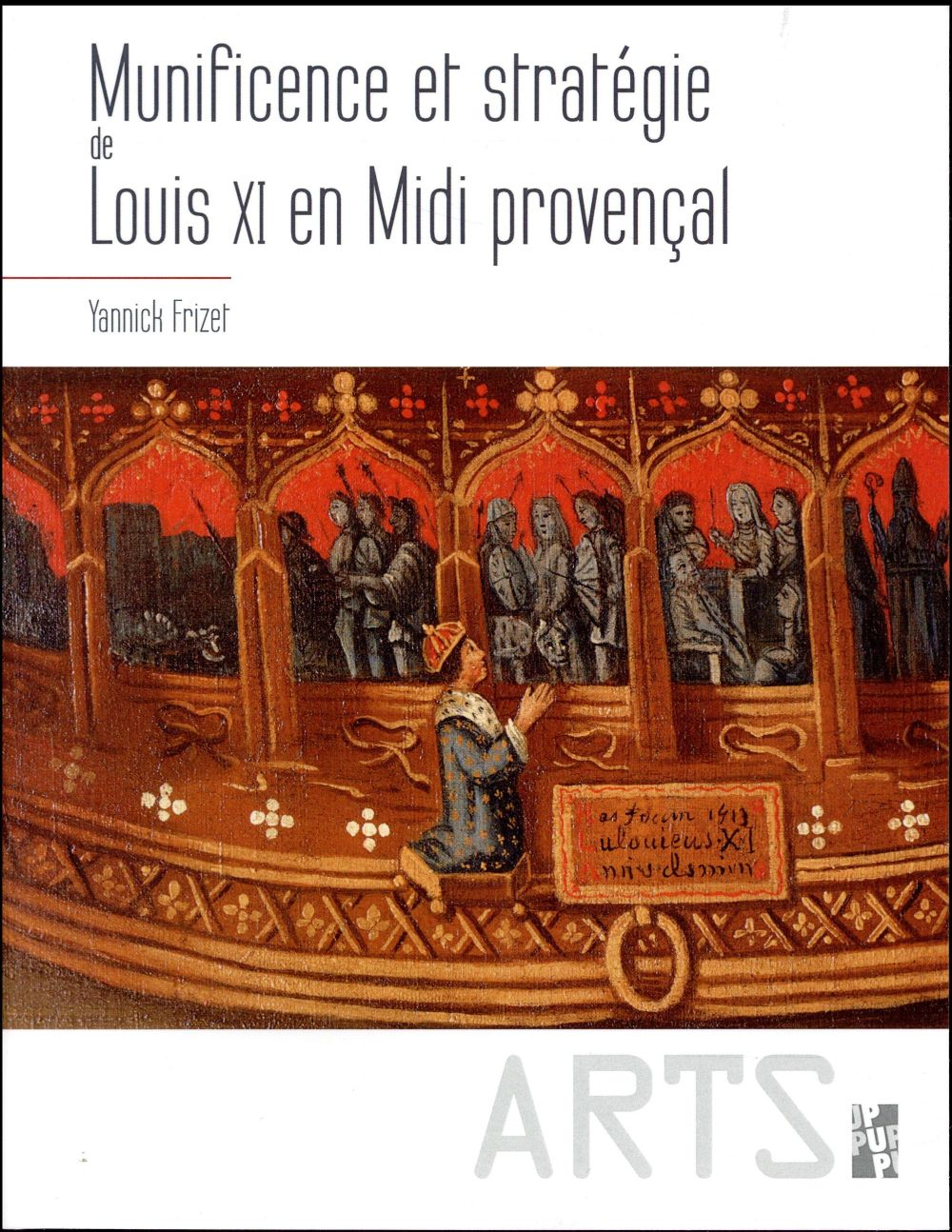 MUNIFICENCE ET STRATEGIE DE LOUIS XI EN MIDI PROVENCAL