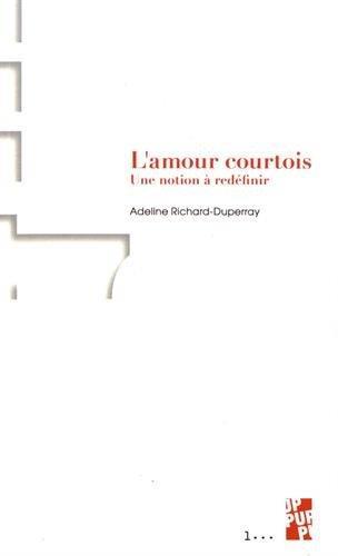L'AMOUR COURTOIS - UNE NOTION A REDEFINIR