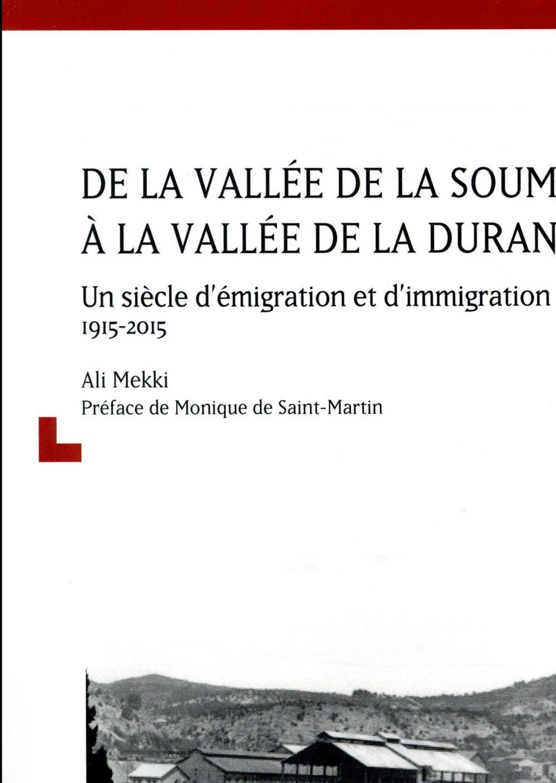 DE LA VALLEE DE LA SOUMMAM A LA VALLEE DE LA DURANCE - UN SIECLE D'EMIGRATION ET D'IMMIGRATION KABYL