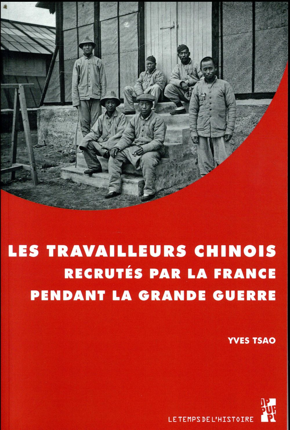 LES TRAVAILLEURS CHINOIS RECRUTES PAR LA FRANCE PENDANT LA GRANE GUERRE