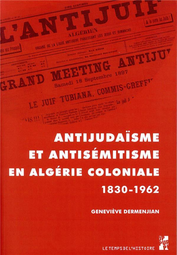 ANTIJUDAISME ET ANTISEMITISME EN ALGERIE 1830-1962