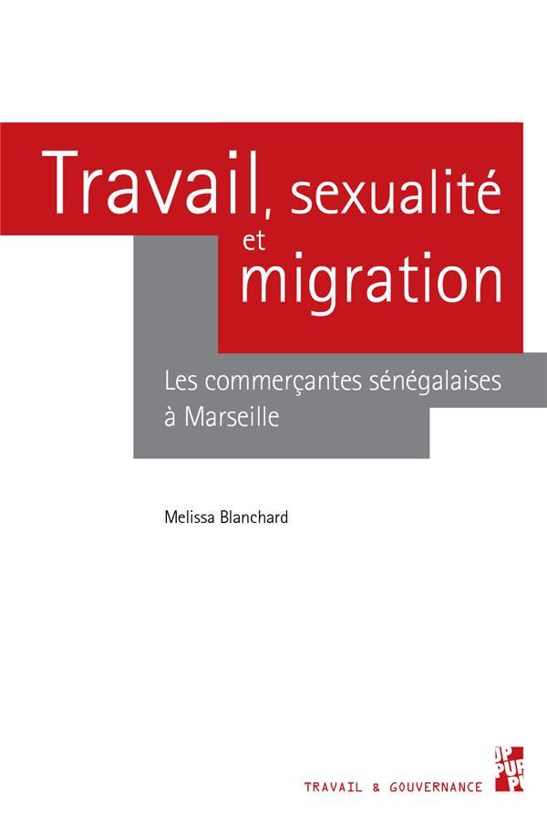 TRAVAIL, SEXUALITE ET MIGRATION - LES COMMERCANTES SENEGALAISES A MARSEILLE