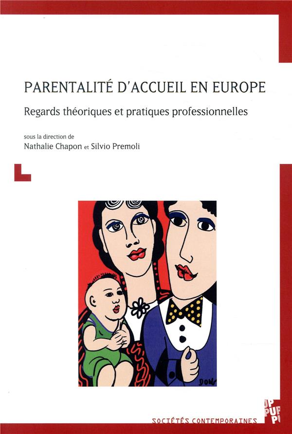 PARENTALITE D'ACCUEIL EN EUROPE - REGARDS THEORIQUES ET PRATIQUES PROFESSIONNELLES