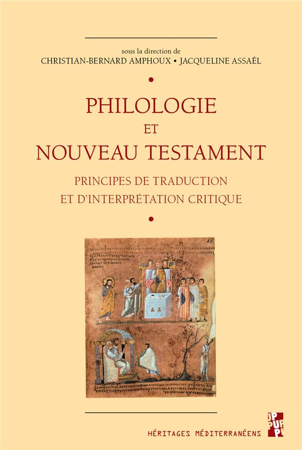PHILOLOGIE ET NOUVEAU TESTAMENT - PRINCIPES DE TRADUCTION ET D'INTERPRETATION CRITIQUE