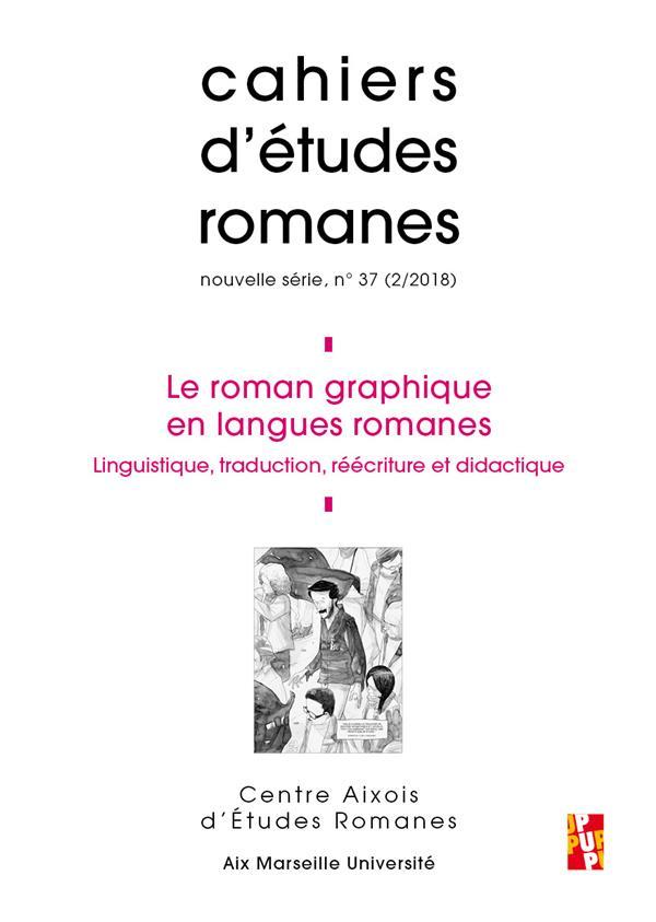 LE ROMAN GRAPHIQUE EN LANGUES ROMANES - LINGUISTIQUE, TRADUCTION, REECRITURE ET DIDACTIQUE