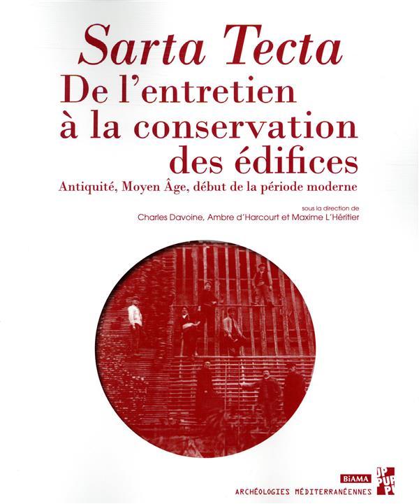 SARTA TECTA - DE L'ENTRETIEN A LA CONSERVATION DES EDIFICES, ANTIQUITE, MOYEN AGE, DEBUT DE LA
