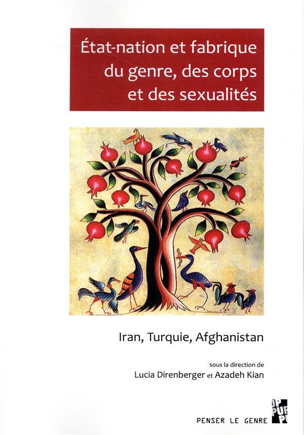 ETAT-NATION ET FABRIQUE DU GENRE, DES CORPS ET DES SEXUALITES - IRAN, TURQUIE, AFGHANISTAN