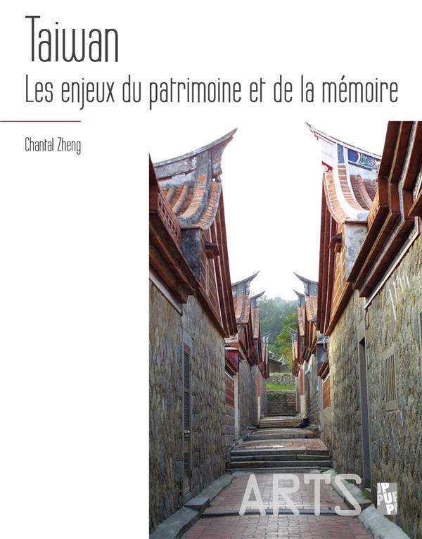 TAIWAN - LES ENJEUX DU PATRIMOINE ET DE LA MEMOIRE