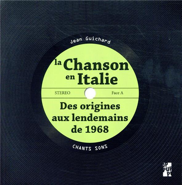 LA CHANSON EN ITALIE - DES ORIGINES AUX LENDEMAINS DE 1968